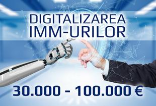 Digitalizarea IMM-urilor 30.000-100.000 €