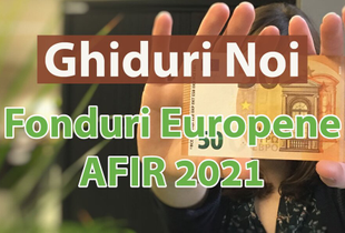 AFIR a lansat primele Ghiduri pentru fonduri europene în 2021