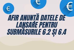 AFIR anunță datele de lansare pentru submăsurile 6.2 și 6.4